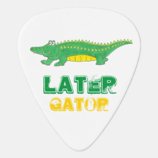Later Gator Funny Alligator Crocodile Croc Reptile Plectrum