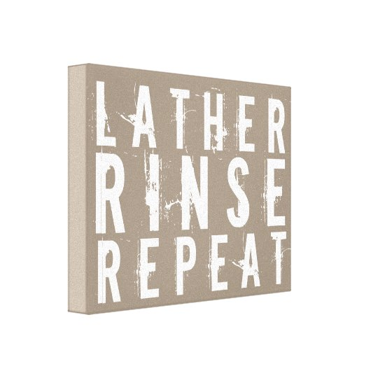 Lather Rinse Repeat Trendy Bathroom Wall Decor Canvas