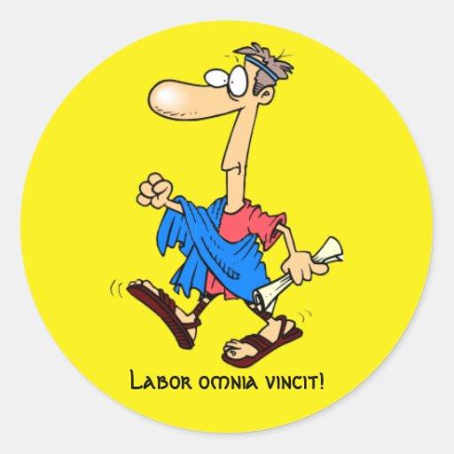 Latin: Labor omnia vincit! Round Sticker