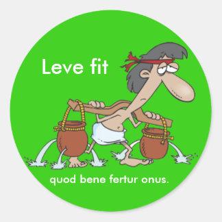 Latin: Leve fit... Round Sticker