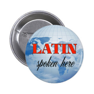 Latin spoken here cloudy earth 6 cm round badge