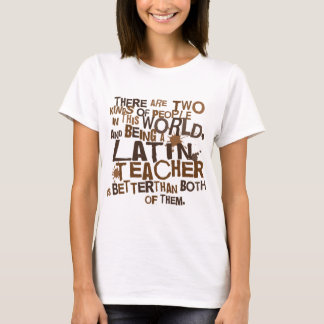 Latin Teacher Gift T-Shirt