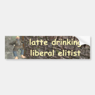 latte drinking liberal elitist bumper sticker