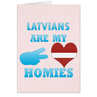 Latvians are my Homies Card