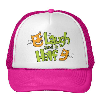 Laugh and a Half Trucker Hat