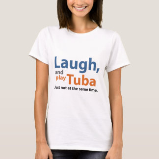 Laugh and Play Tuba T-Shirt