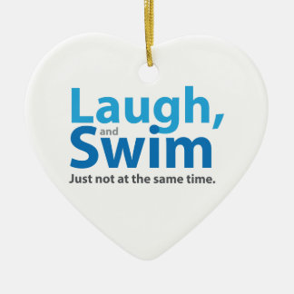 Laugh and Swim ... but not at the same time Christmas Ornament