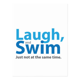 Laugh and Swim ... but not at the same time Postcard