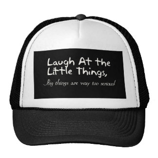 Laugh At The Little Things, Motivational Saying Cap