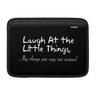 Laugh At The Little Things, Motivational Saying MacBook Sleeve