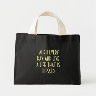 Laugh Every Day And Live A Life That Is Blessed Tote Bags