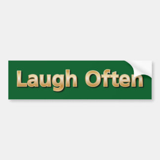 Laugh Often Bumper Sticker