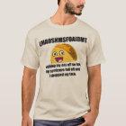 Laugh so hard, I dropped my taco T-Shirt