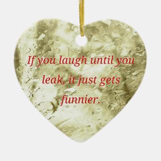Laugh Until You Leak Humorous Quote Ceramic Heart Decoration