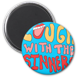 Laugh With The Sinners 6 Cm Round Magnet