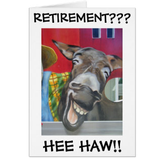 """""""LAUGHING DONKEY GREETING"""" FOR RETIREMENT! GREETING CARD"""