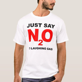 Laughing Gas Nitrous Oxide Funny T-Shirt