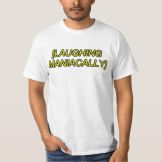 laughing maniacally sfx T-Shirt