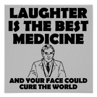 Laughter Best Medicine Your Face Funny Poster Sign