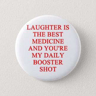 laughter i the best medicine 6 cm round badge