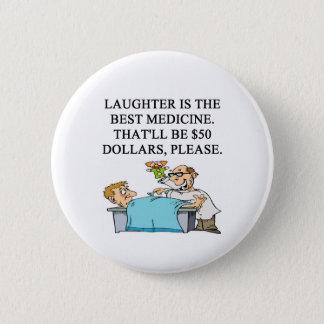 laughter is the best medicine 6 cm round badge