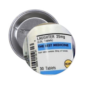Laughter is the Best Medicine Pinback Buttons
