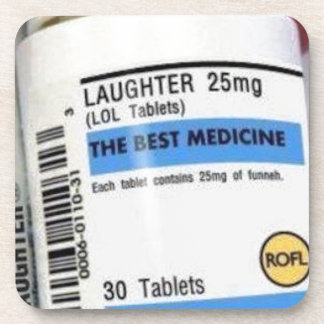Laughter is the Best Medicine Coasters