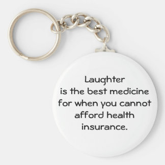 Laughter is the best medicine for when you 01 basic round button key ring