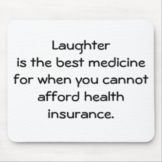 Laughter is the best medicine for when you 01 mouse pads