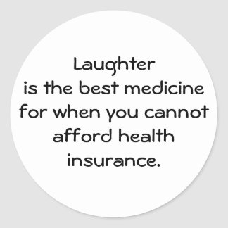 Laughter is the best medicine for when you 01 round sticker