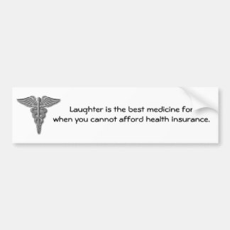 Laughter is the best medicine for when you 02 car bumper sticker
