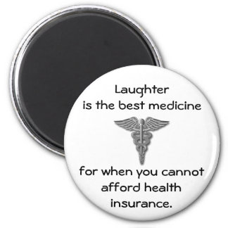 Laughter is the best medicine for when you 02 refrigerator magnets