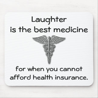 Laughter is the best medicine for when you 02 mousepad