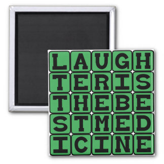 Laughter Is The Best Medicine Magnets