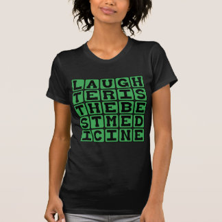 Laughter Is The Best Medicine Shirts