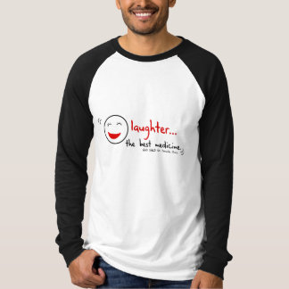 LAUGHTER THE BEST MEDICINE T-Shirt