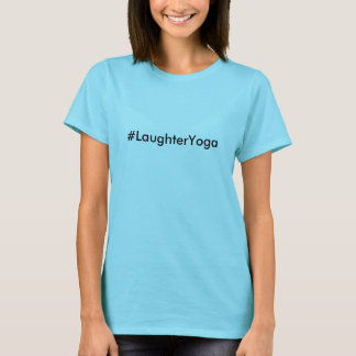 #LaughterYoga Laughter Yoga Blue T-Shirt