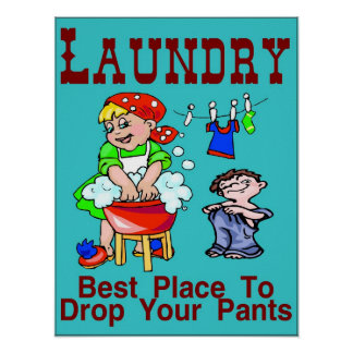Laundry: Best Place To Drop Pants Poster