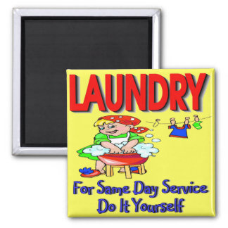 LAUNDRY- For Same Day Service Do It Yourself Square Magnet
