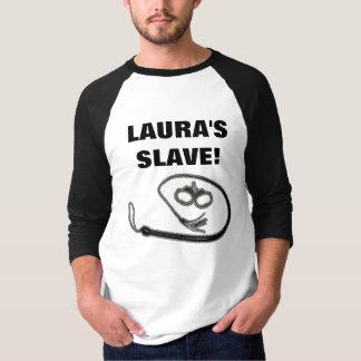 LAURA'S SLAVE! TEES