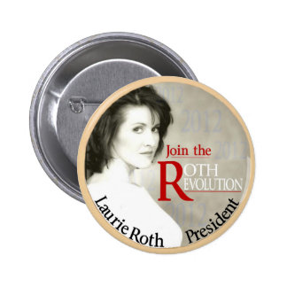 Laurie Roth for President 2012 6 Cm Round Badge