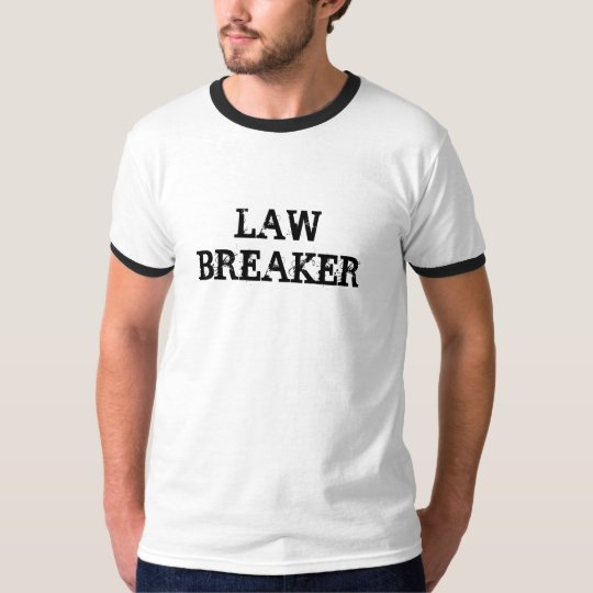 LAW BREAKER T-Shirt