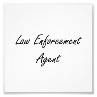Law Enforcement Agent Artistic Job Design Photo Print