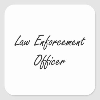 Law Enforcement Officer Artistic Job Design Square Sticker