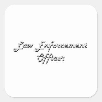 Law Enforcement Officer Classic Job Design Square Sticker