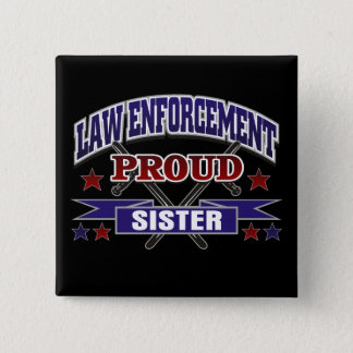 Law Enforcement Proud Sister 15 Cm Square Badge