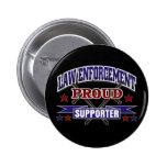 Law Enforcement Proud Supporter Pinback Button
