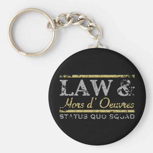 Law & Hors d' Oeuvres Key Chains