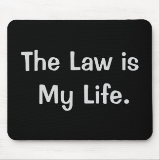Law Is My Life Cruel But Funny Lawyer Quote Mouse Mat