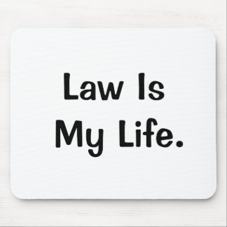 Law Is My Life Profound Motivational Lawyer Quote Mouse Mat